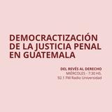 03 JUN 2015 - Democratización de la justicia penal en Guatemala