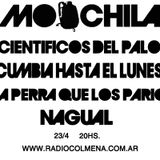 MOOCHILA con CUMBIA HASTA EL LUNES, CIENTIFICOS DEL PALO, LPQLP, NAGUAL & TOMAS ARISTIMUÑO