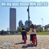 Deenzho - on my way home mix Vol. 33