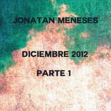 Jonatan Meneses [Diciembre 2012] Parte 1
