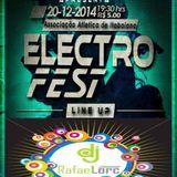 SET Electro Fest - Line Up -(Dj Rafael Lorc) (20-12-2014)