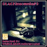 BLACKinsomnia#9(Deep House/Re-Edit/Beat Down....Then Ugotta be insomnia)