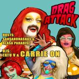 Carrie On - DRAG ATTACK, the electronic transvestite party. By Tatu V.