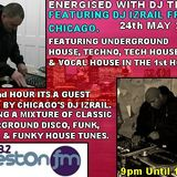 Energised With DJ Tim Featuring DJ Izrail From Chicago - 24/5/14/ - 103.2 Preston fm.
