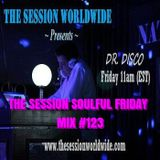 Dr. Disco - The Session Soulful Friday Mix #123