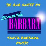 BE OUR GUEST #5 - SANTA BARBARA MUSIC