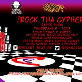 Rock Tha Cypher Ep.4 - 01-12-16 Thursdays 8 - 10pm.