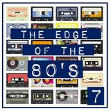 THE EDGE OF THE 80'S : 7