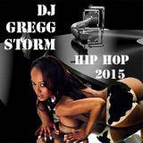Hip Hop 2015 Vol. 1 from Dj Gregg Storm ! !