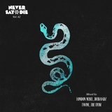 Never Say Die - Vol 62 - Mixed by London Nebel, Dubloadz, Twine & The Frim