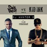 DJ Hunter D: Chris Brown vs Kid Ink Pt II - @DJHunterD_