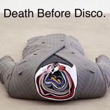 Death Before Disco: Bank holiday spesh. 03/04/18.