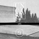 UNCAST #9 : soFa