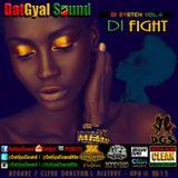 DatGyal Sound - Di Fight Mixtape - April 2015