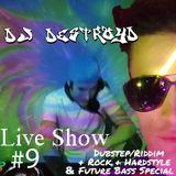 DestroyD Live Show #9 (Dubstep/Riddim + Rock + Hardstyle & Future Bass Special) (256Kbps)