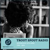 Trout Spout Radio 6th April 2016