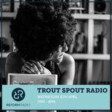 Trout Spout Radio 6th April 2016
