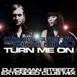 "David Guetta - ""Turn Me On"" feat. Nicki Minaj (DJ Iceman Streetz Extended Club Mix)"