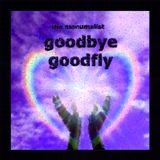 the manumalist - goodbye goodfly