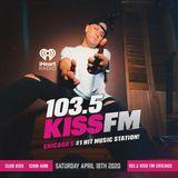 DJ-X Kiss FM 103.5 Chicago Guest Mix 4/18/20