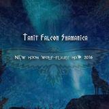 "Tanit Falcon Shamanica - New  Moon wolf flight Mix""2016"
