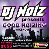 Good_Noizing Weekly Mix Show by DJ Noiz / Espisode 055