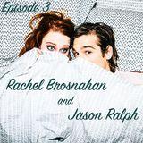 3 Rachel Brosnahan & Jason Ralph
