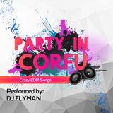 DJ Flyman - Party In Corfu Vol 1