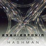 ESQUIZOFONIA  #004 HASHMAN