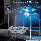 053 LOCOS x el DANCE by CHAKKO DJ - Sounds of March 2017