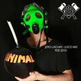 Jero Likchay - Loco Mix (Set Feb2016)