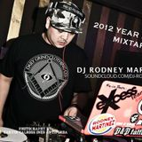 2012 YEAR ENDER MIXTAPE By DJ RODNEY MARTINEZ of eXcess & Team Switch