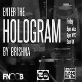Enter the Hologram mixed by Brishna @ Fnoob Techno Radio