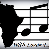 We Are Afrikan With Love #4 by Dj Dodó