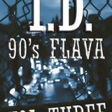 I.D. - 90's FLAVA VOL. THREE