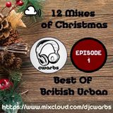12 Mixes Of Christmas: Episode 1: Best Of British Urban