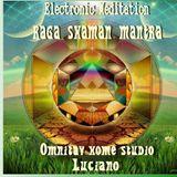 Electronic Raga, Shaman & Mantra meditation