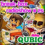 BREAK-BOX Radioshow # 25 mixed by QUBIC