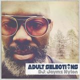 DJ Jaymz Nylon – Adult Selections #197