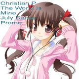 Christian P - The World Is Mine (July Dance Promo)