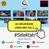 Da Selekshon Video Mix Vol.5 - Audio Version