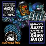 The Ruffneck Ting Takeover with Dazee & RNT live FT Ydott & Guest Mix Dawn Raid 16th November 2017