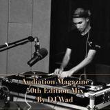 Audiation Magazine 50th Edition Mix By DJ Wad
