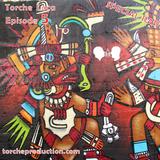Torche Loca - Episode 5