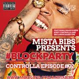 Mista Bibs - #BlockParty Episode 2 (R&B, Hip Hop and Dancehall)
