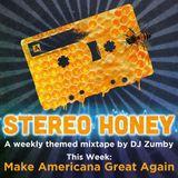 Stereo Honey:  Make Americana Great Again