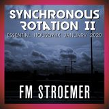 FM STROEMER - Synchronous Rotation Part II of II Essential Housemix January 2020 | www.fmstroemer.de