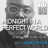 KEXP Presents Midnight In A Perfect World with Jaymz Nylon