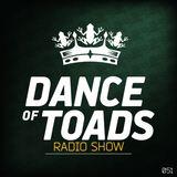 Dance Of Toads Radio Show #051