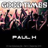 Paul H - Goodtimes 20 Year Anniversary Pt 2 @ The Bassment (Sept 2019)